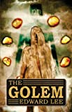 Front cover for the book The Golem by Edward Lee