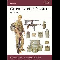 Green Beret in Vietnam: 1957–73 (Warrior Book 28)