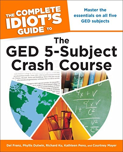 The Complete Idiot's Guide to the GED 5-Subject Crash Course (Complete Idiot's Guides (Lifestyle Paperback))