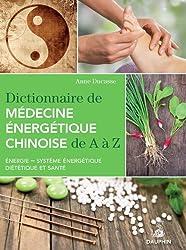 Dictionnaire de médecine énergétique chinoise de A à Z