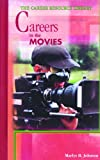 Careers in the Movies, Marlys H. Johnson, 0823931862