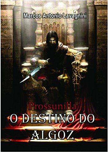 PROSSUNÍLLA: O Destino do Algoz