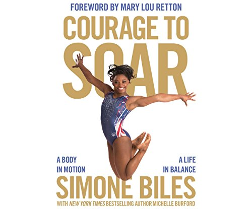 Courage to Soar: A Body in Motion, A Life in Balance by Dreamscape Media