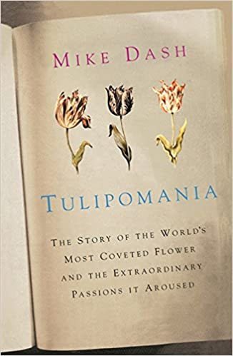 Tulipmania Money Honor and Knowledge in the Dutch Golden Age