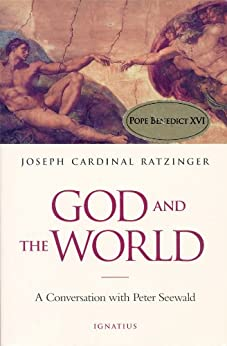 God and the World: Believing and Living in Our Time by [Seewald, Peter, Ratzinger, Cardinal Joseph]