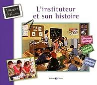 L'instituteur et son histoire par Marie-Odile Mergnac