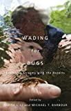 Wading for Bugs, Judith L. Li, 0870716085