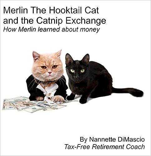 Kostenlose Online-Bücher zum Herunterladen in MP3 Merlin the Hooktail Cat and the Catnip Exchange: How Merlin Learns About Money (The Adventures of Merlin the Hooktail Cat) B00VZOGQBW PDF