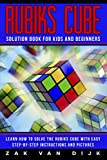 img - for Rubiks Cube Solution Book for Kids and Beginners: Learn How to Solve the Rubiks Cube with Easy Step-by-Step Instructions and Pictures (IN COLOR) book / textbook / text book