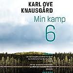 Min kamp 6 | Karl Ove Knausgård