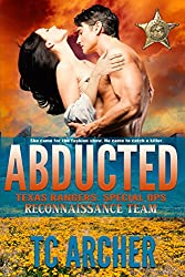 Abducted: Reconnaissance Team (Texas Rangers: Special Ops Book 1)