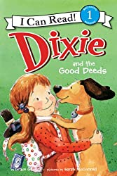 Dixie and the Good Deeds (I Can Read Book 1)