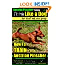Austrian Pinscher, Austrian Pinscher Training A: Think Like a Dog, But Don't Eat Your Poop! | Austrian Pinscher Breed Expert Training | How to Train Your Austrian Pinscher: Austrian Pinscher