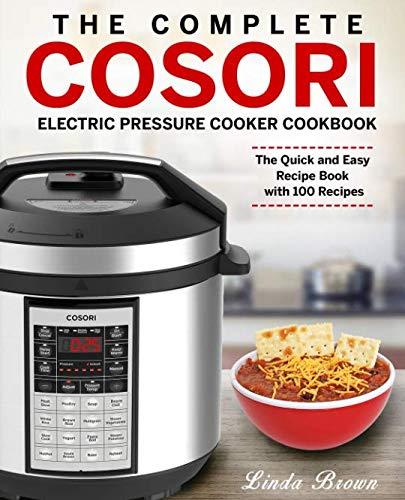 The Complete Cosori Electric Pressure Cooker Cookbook: The Q
