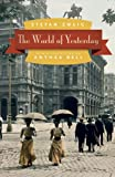 The World of Yesterday, Stefan Zweig, 0803226616