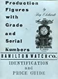 Hamilton Watch Company Identification and Price Guide, with Serial Numbers, Roy Ehrhardt, 0913902128