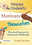 Helping Students Motivate Themselves: Practical Answers to Classroom Challenges (Volume 2)