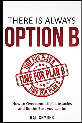 Read Online There is Always Option B: How to Overcome Life's obstacles and Be the Best you can be PDF