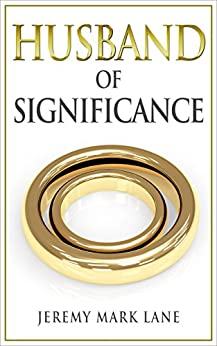 Husband of Significance by [Lane, Jeremy Mark]