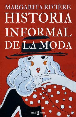 Descargar Libro Historia Informal De La Moda Margarita RiviÈre