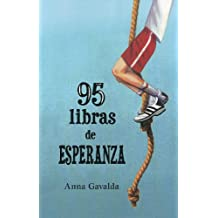 95 libras de Esperanza / 95 Pounds of Hope (Spanish Edition)