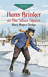 Hans Brinker, or The Silver Skates (Dover Children's Evergreen Classics)
