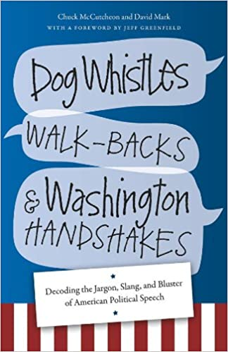 Dog Whistles, Walk-Backs, and Washington Handshakes: Decoding the ...