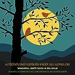 Autogenes Einschlafen für Kinder und Jugendliche: Wundervoll sanfte Reisen in den Schlaf - Bewährte Entspannungshilfe zum Einschlafen und Durchschlafen   Patrick Lynen