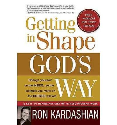 Download [ GETTING IN SHAPE GOD'S WAY [WITH DVD] ] By Kardashian, Ron ( Author) 2009 [ Hardcover ] pdf