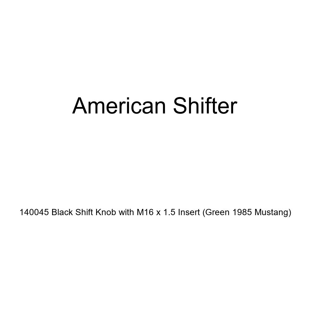 Green 1985 Mustang American Shifter 140045 Black Shift Knob with M16 x 1.5 Insert