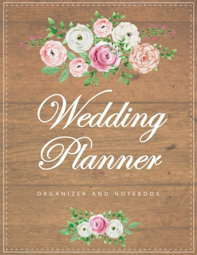 Wedding Planner: My Wedding Organizer Budget Savvy Marriage Event Journal Checklist Calendar Notebook (Wedding Planner Journal) (Volume 1)