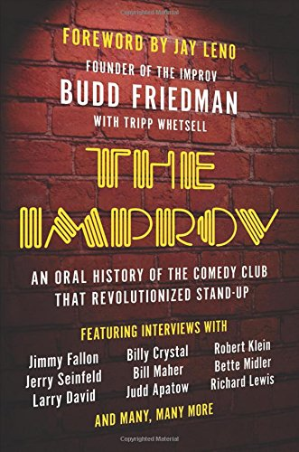 The Improv: An Vocal History of the Comedy Club that Revolutionized Stand-Up