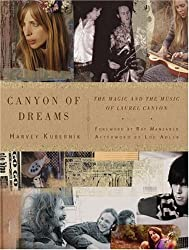 Canyon of Dreams: The Magic and the Music of Laurel Canyon by Harvey Kubernik (2009-10-06)