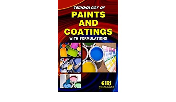 Technology of Paints & Coatings with Formulations [Paperback