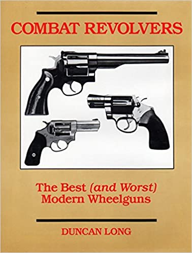 Combat Revolvers: The Best (And Worst) Of Modern Wheelguns (And Worst Modern Wheelguns)