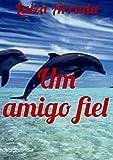Um amigo fiel (Portuguese Edition)