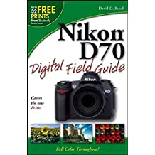 Nikon D70 Digital Field Guide