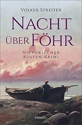 Nacht über Föhr: Historischer Küstenkrimi