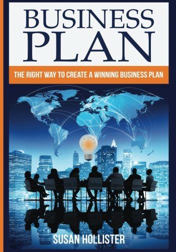 Business Plan: The Right Way To Create A Winning Business