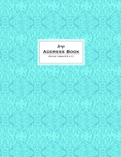 Read Online Large Address Book - Office/Desk 8.5 x 11: Aqua Blue (Big & Trendy Address Books For Women) ebook