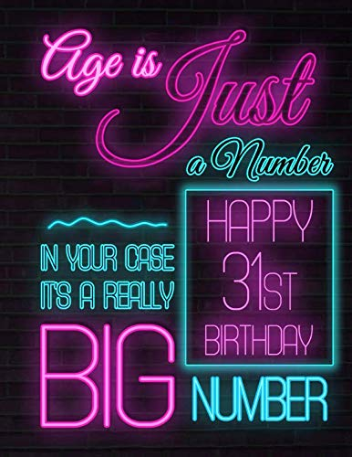 (Happy 31st Birthday: Better than a Birthday Card! Neon Sign Themed Birthday Book with 105 Lined Pages to Write in That Can be Used as a Journal or Notebook)