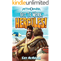 Get to Work, Hercules! (Myth-O-Mania Book 7)