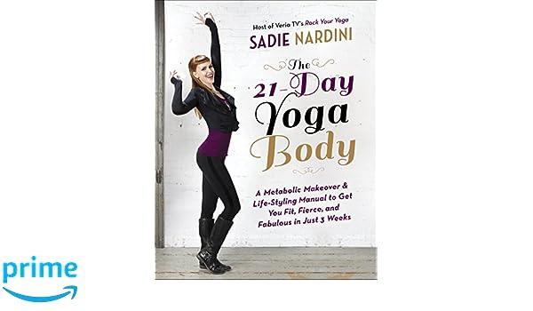 The 21-Day Yoga Body: Amazon.es: Sadie Nardini: Libros en ...
