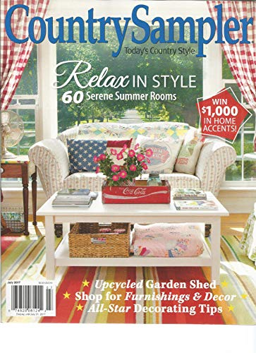 COUNTRY SAMPLER MAGAZINE JULY 2017, RELAX IN STYLE 60 SERENE SUMMER ROOMS