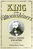 img - for King of the Moonshiners: Lewis R. Redmond in Fact and Fiction (Appalachian Echoes) book / textbook / text book