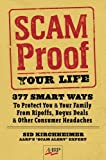 Scam-Proof Your Life: 377 Smart Ways to Protect You & Your Family from Ripoffs, Bogus Deals & Other Consumer Headaches (AARP®) Paperback – March 1, 2007