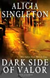 Dark Side of Valor, Alicia M. Singleton, 1593093853