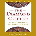 The Diamond Cutter: The Buddha on Managing Your Business and Your Life Audiobook by Geshe Michael Roach, Lama Christie McNally Narrated by Geshe Michael Roach