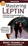 Mastering Leptin, Byron J. Richards and Mary Guignon Richards, 1933927259