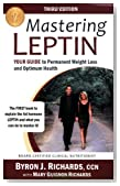 Mastering Leptin: Your Guide to Permanent Weight Loss and Optimum Health
